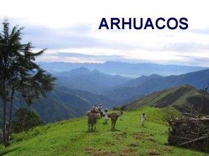 ARHUACOS ALGUNAS FUENTES Arhuaco http es wikipedia orgwikiArhuaco