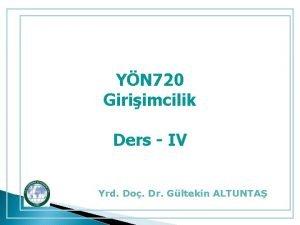 YN 720 Giriimcilik Ders IV Yrd Do Dr