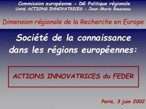 Commission europenne DG Politique rgionale SOCIETE DE LA