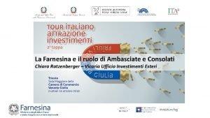 La Farnesina e il ruolo di Ambasciate e