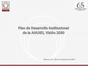 Plan de Desarrollo Institucional de la ANUIES Visin