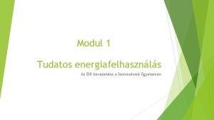 Modul 1 Tudatos energiafelhasznls Az EIR bevezetse a