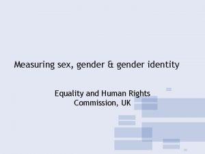 Measuring sex gender gender identity Equality and Human