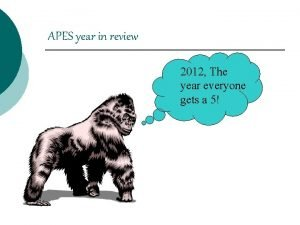 APES year in review 2012 The year everyone