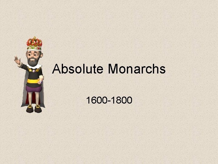 Absolute Monarchs 1600 1800 What is an absolute