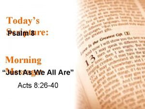 Todays Scripture Psalm 8 Morning Message Just As
