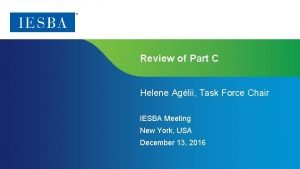 Review of Part C Helene Aglii Task Force