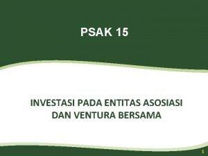 PSAK 15 INVESTASI PADA ENTITAS ASOSIASI DAN VENTURA