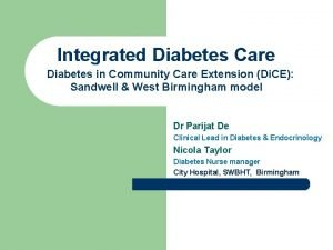 Integrated Diabetes Care Diabetes in Community Care Extension