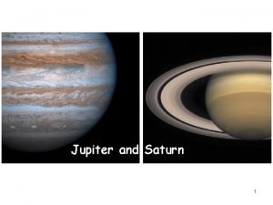 Jupiter and Saturn 1 2 3 Guiding Questions