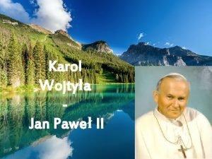 Karol Wojtya Jan Pawe II CZOWIEK KTRY ZOSTA