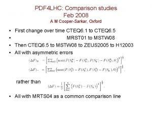 PDF 4 LHC Comparison studies Feb 2008 A