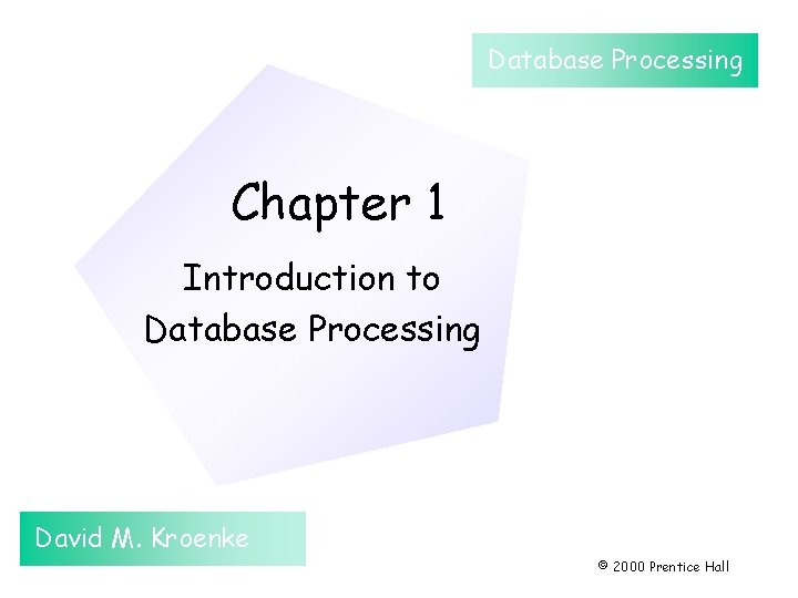 Database Processing Chapter 1 Introduction to Database Processing