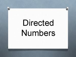 Directed Numbers Problems involving directed numbers can sometimes