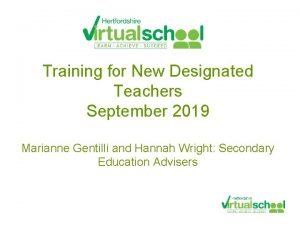 Training for New Designated Teachers September 2019 Marianne