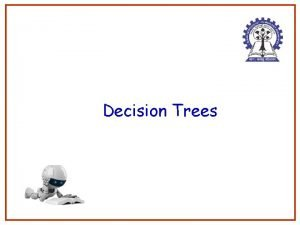 Decision Trees 1 Representation of Concepts Concept learning