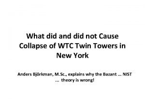 What did and did not Cause Collapse of