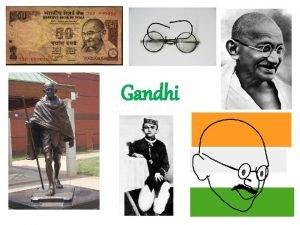Gandhi Fact file 2 1 Mahatma Gandhi was