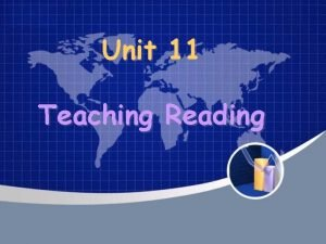 Unit 11 Teaching Reading Teaching Aims To understand