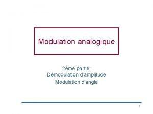 Modulation analogique 2me partie Dmodulation damplitude Modulation dangle