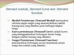 Demand scedule Demand Curve and Demand function Skedul