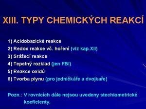 XIII TYPY CHEMICKCH REAKC 1 Acidobazick reakce 2