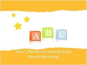 Year 1 Phonics Screening Check Parent Workshop Parent