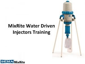 Mix Rite Water Driven Injectors Training Mix Rite