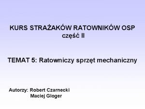 KURS STRAAKW RATOWNIKW OSP cz II TEMAT 5