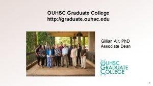 OUHSC Graduate College http graduate ouhsc edu Gillian