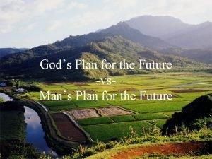 Gods Plan for the Future vs Mans Plan