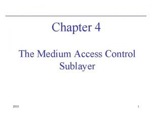 Chapter 4 The Medium Access Control Sublayer 2010