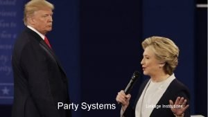 Party Systems Linkage Institutions Political Parties Party Systems
