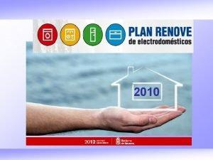 2010 ACCIONES DE AHORRO ENERGTICO Quinto Plan Renove
