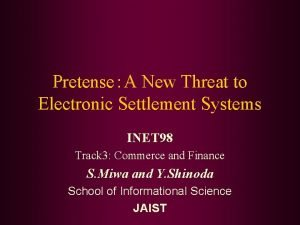 PretenseA New Threat to Electronic Settlement Systems INET