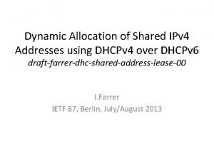 Dynamic Allocation of Shared IPv 4 Addresses using