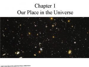 Chapter 1 Our Place in the Universe 1