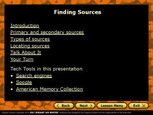 Finding Sources Introduction Primary and secondary sources Types