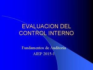 EVALUACION DEL CONTROL INTERNO Fundamentos de Auditoria AIEP