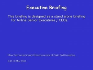 Executive Briefing This briefing is designed as a