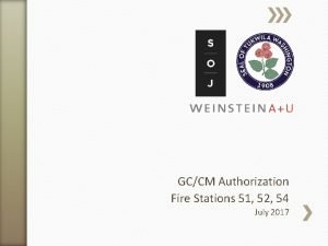GCCM Authorization Fire Stations 51 52 54 July