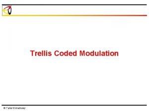 Trellis Coded Modulation Tallal Elshabrawy Trellis Coded Modulation