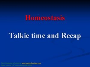 Homeostasis Talkie time and Recap This Powerpoint is