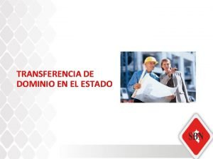 TRANSFERENCIA DE DOMINIO EN EL ESTADO TRANSFERENCIA DE
