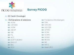 Survey FICOG 52 Centri Oncologici Dichiarazione di adesione