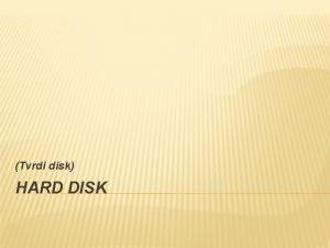 Tvrdi disk HARD DISK HARD DISK Tvrdi disk