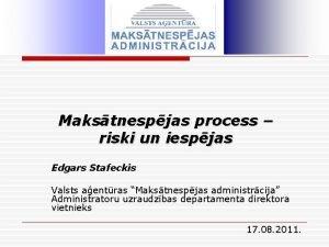 Makstnespjas process riski un iespjas Edgars Stafeckis Valsts