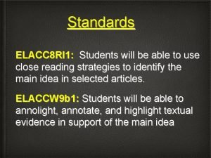 Standards ELACC 8 RI 1 Students will be