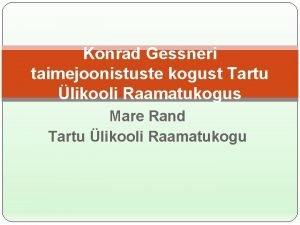 Konrad Gessneri taimejoonistuste kogust Tartu likooli Raamatukogus Mare
