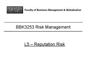 Faculty of Business Management Globalisation BBK 3253 Risk